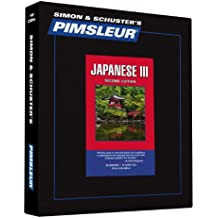 Pimsleur Japanese Level 3 CD: Learn to Speak and Understand Japanese with Pimsleur Language Programs