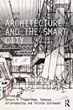 Architecture and the Smart City (English Edition)
