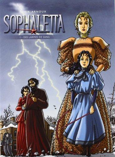 Sophaletta, tome 1 : Des larmes de sang !