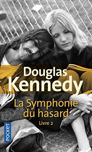 La Symphonie du hasard livre 2 (2) par  Douglas KENNEDY