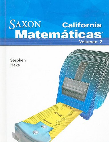 California Saxon Matematicas: Intermedias 5, Volumen 2 (Saxon Math Intermediate 5 California) por Stephen Hake