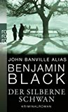 Der silberne Schwan - Benjamin Black