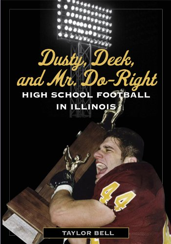 Illinois Bell (Dusty, Deek, and Mr. Do-Right: High School Football in Illinois (English Edition))