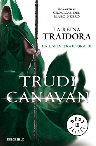 La reina traidora / The Traitor Queen: 3 (La Espía Traidora / the Traitor Spy Trilogy) por Trudi Canavan