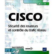 CISCO - Sécurité des routeurs et contrôle du trafic réseau