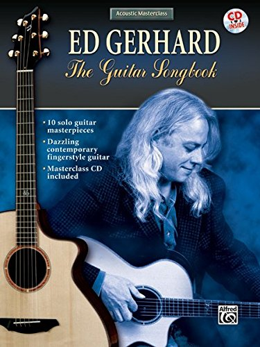 Acoustic Masterclass: Ed Gerhard - The Guitar Songbook, Book & CD