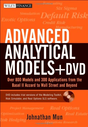 Advanced Analytical Models: Over 800 Models and 300 Applications from the Basel II Accord to (Accord Computer)