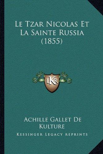 le-tzar-nicolas-et-la-sainte-russia-1855