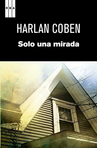 Solo una mirada (NOVELA POLICÍACA BIB) por Harlan Coben