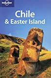 Chile and Easter Island (Country Regional Guides) - Carolyn McCarthy, Greg Benchwick, Jean-Bernard Carillet, Victoria Patience, Kevin Raub