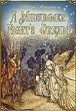 A Midsummer Night's Dream (Illustrated by Arthur Rackham)
