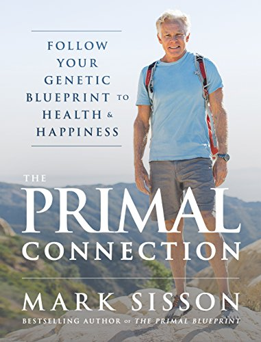 The primal connection follow your genetic blueprint to health and the primal connection follow your genetic blueprint to health and happiness by sisson malvernweather Image collections