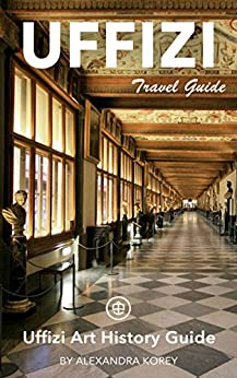 Uffizi Art History Guide - Unanchor Travel Guide (English Edition)