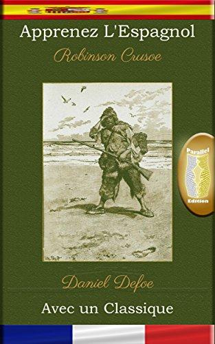 apprenez-lespagnol-avec-un-classique-robinson-crusoe-edition-parallele-es-fr-spanish-edition