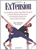 eBook Gratis da Scaricare ExTension The 20 Minute a Day Yoga Based Program to Relax Release Rejuvenate the Average Stressed Out Over 35 Year Old Body by Sam Dworkis 2000 05 24 (PDF,EPUB,MOBI) Online Italiano