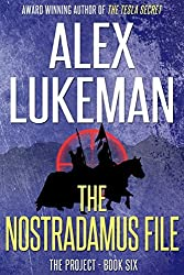 The Nostradamus File: Volume 6 (The Project) by Alex Lukeman (2013-06-26)