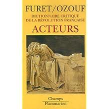 Dictionnaire critique de la Révolution française : Acteurs