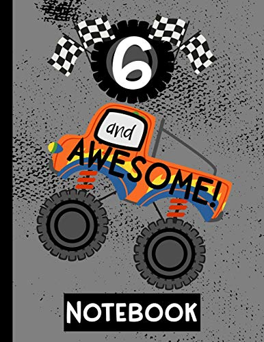6 and Awesome! Notebook: Blank Lined Truck Notebook for Boys 6 Year Old Birthday: Fun Animals and Monster Trucks Frame Writing Pages