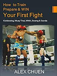 How to Win Your First Fight (MMA, Muay Thai, Sanda)