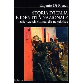 Storia D'italia E Identità Nazionale. Dalla Grande Guerra Alla Repubblica