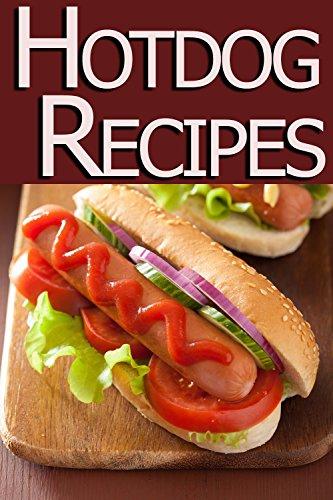 Kochen Hot Dogs (Hot Dog Recipes (English Edition))