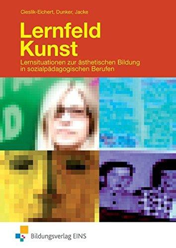 Lernfeld Kunst: Lernsituationen zur ästhetischen Bildung in sozialpädagogischen Berufen: Schülerband by Andreas Cieslik-Eichert (2010-02-04)