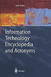 Information Technology Encyclopedia and Acronyms: A Comprehensive Acronym Dictionary and Illustrated Encyclopedia