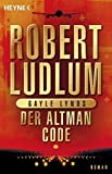 Der Altman-Code: Roman (COVERT ONE, Band 4)