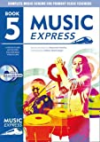 Music Express. Year 5: Lesson Plans, Recordings, Activities and Photocopiables