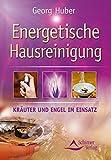 Energetische Hausreinigung - Kräuter und Engel im Einsatz