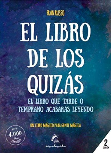 EL LIBRO DE LOS QUIZÁS (Viva la vida)