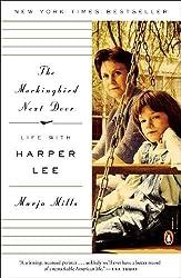 Mockingbird Next Door, The : Life with Harper Lee