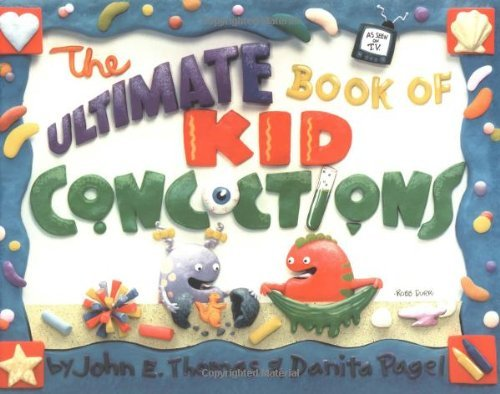 the-ultimate-book-of-kid-concoctions-more-than-65-wacky-wild-crazy-concoctions-by-john-e-thomas-1998