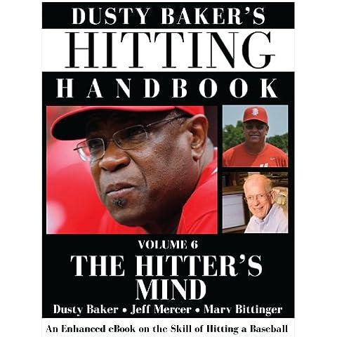 Dusty Baker's Hitting Handbook: Volume 6: The