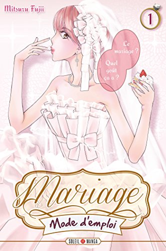 Mariage mode d'emploi Vol.1