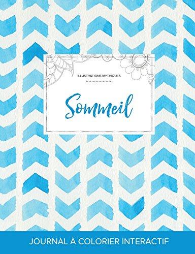 Journal de Coloration Adulte: Sommeil (Illustrations Mythiques, Chevron Aquarelle)