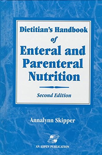 [(Dietitian's Handbook of Enteral and Parenteral Nutrition)] [By (author) Annalynn Skipper] published on (November, 1998) par Annalynn Skipper