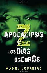 Apocalipsis Z: Los Dias Oscuros (Apocalipsis Z / Apocalypse Z)