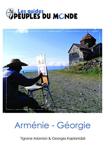 Arménie-Géorgie Guide par  Tigrane Aslanian