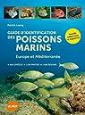 Guide d'identification des poissons marins - Eur.& Méd. par Louisy