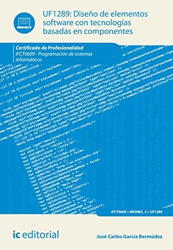 Diseño de elementos software con tecnologías basadas en componentes. IFCT0609 por José Carlos García Bermúdez