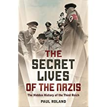 The Secret Lives of the Nazis: How Hitler's evil henchmen plundered Europe