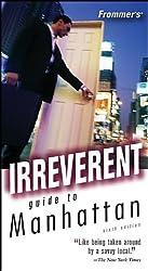 Frommer's Irreverent Guide to Manhattan (Irreverent Guides)