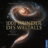 1001 Wunder des Weltalls: Eine Reise durch das Universum