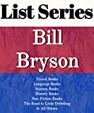 BILL BRYSON: SERIES READING ORDER: THE ROAD TO LITTLE DRIBBLING, TRAVEL BOOKS, LANGUAGE BOOKS, SCIENCE BOOKS, HISTORY BOOKS, NON-FICTION BOOKS BY BILL BRYSON (English Edition)