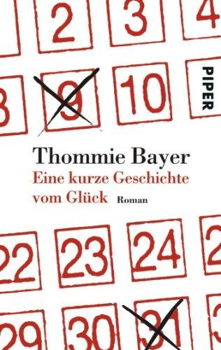 Piper Taschenbuch Eine kurze Geschichte vom Glück: Roman
