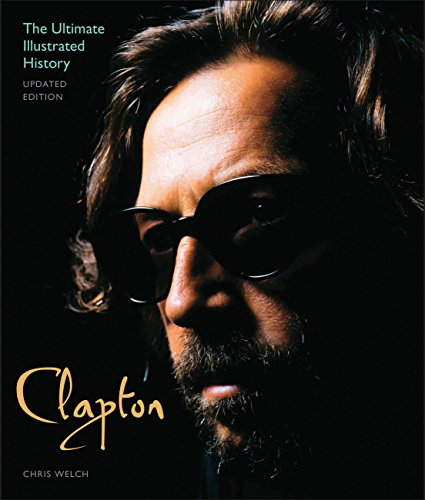 Clapton - Updated Edition: The Ultimate Illustrated History