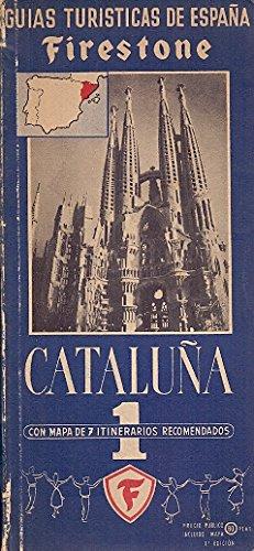 Catalu–a Gu'as tur'sticas de Espa–a Firestone / Con mapa de 7 itinerarios recomendados
