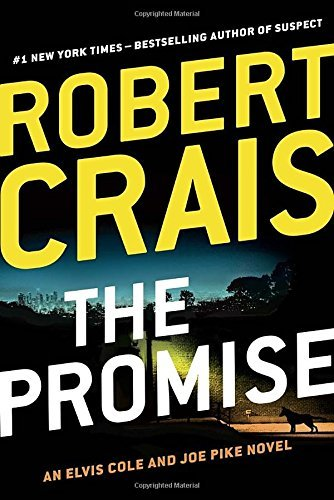 The Promise: An Elvis Cole and Joe Pike Novel (An Elvis Cole Novel) by Robert Crais (2016-05-31)