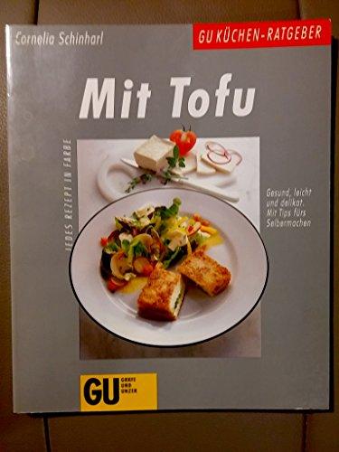 Graefe und Unzer Verlag Mit Tofu. Gesund, leicht und delikat. Mit Tips fürs Selbermachen